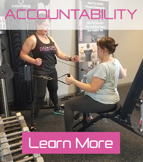 Go Girl Women's Fitness Studio - Accountability